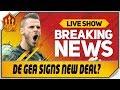 DE GEA SIGNS NEW DEAL! SOLSKJAER'S STRUGGLES! Man Utd News Now