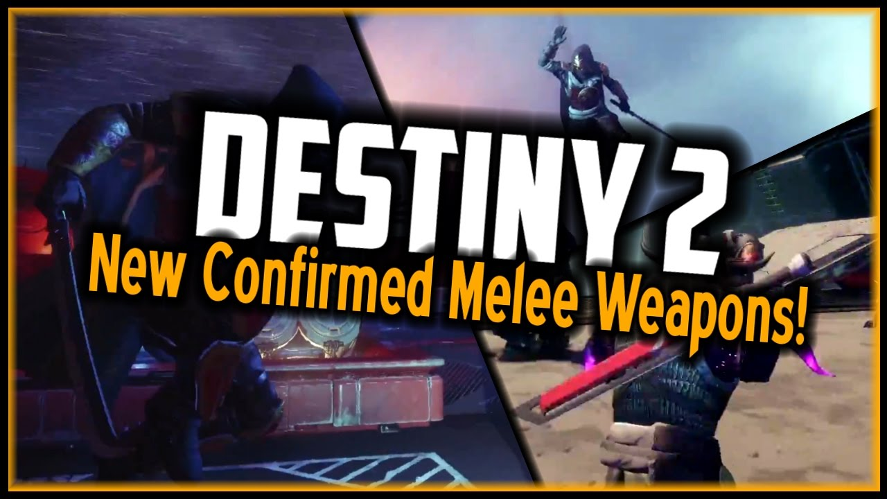 DESTINY 2 NEW MELEE WEAPONS CONFIRMED HUNTER KATANA