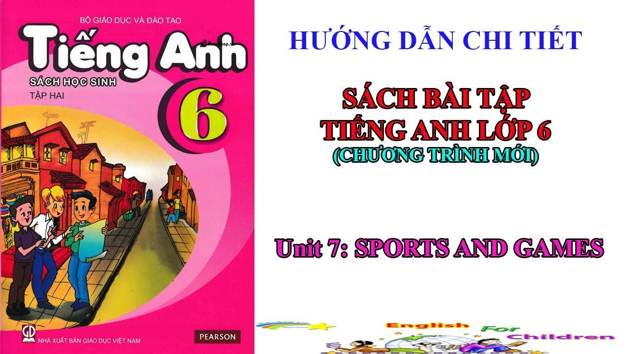 Sách bài tập tiếng Anh lớp 6-Unit 8: Sports and games|| Giải bài tập tiếng Anh 6