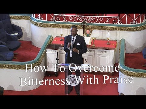 Greater St. John Missionary Baptist Church Oakland, How To Overcome  Bitterness With Praise