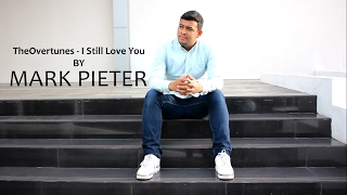 Video TheOvertunes - I Still Love You (COVER) by Mark Pieter download MP3, 3GP, MP4, WEBM, AVI, FLV Maret 2017