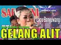Download Gelang Alit  iin indahwati banyuwangi koplo campursari proyek pancasila labuhan ratu way jepara
