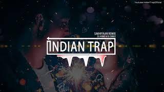 Download lagu Sakhiyaan | Latest Dj Remix Songs 2018 | Indian Trap