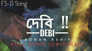 Debi by Adnan Ashif (Original song) | দেবি | এই রাস্তাগুলো লাগে বড়ো অচেনা | FS-D Song