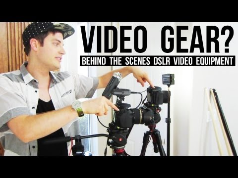 Video Gear? Behind the Scenes DSLR Video Equipment