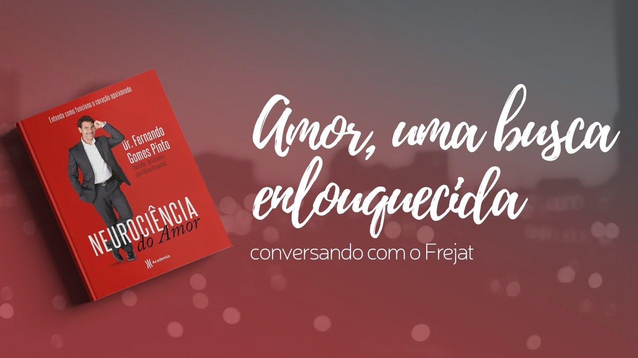 Amor, uma busca enlouquecida - Dr. Fernando entrevista Frejat