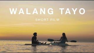 Walang Tayo (Short Film)