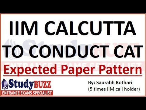 IIM Calcutta to conduct CAT 2018 | Expected Paper Pattern & 150 days plan