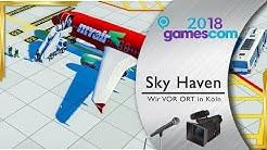 Sky Haven - Flughafen Bau und Management Tycoon | GamesCom 2018 DELUXE