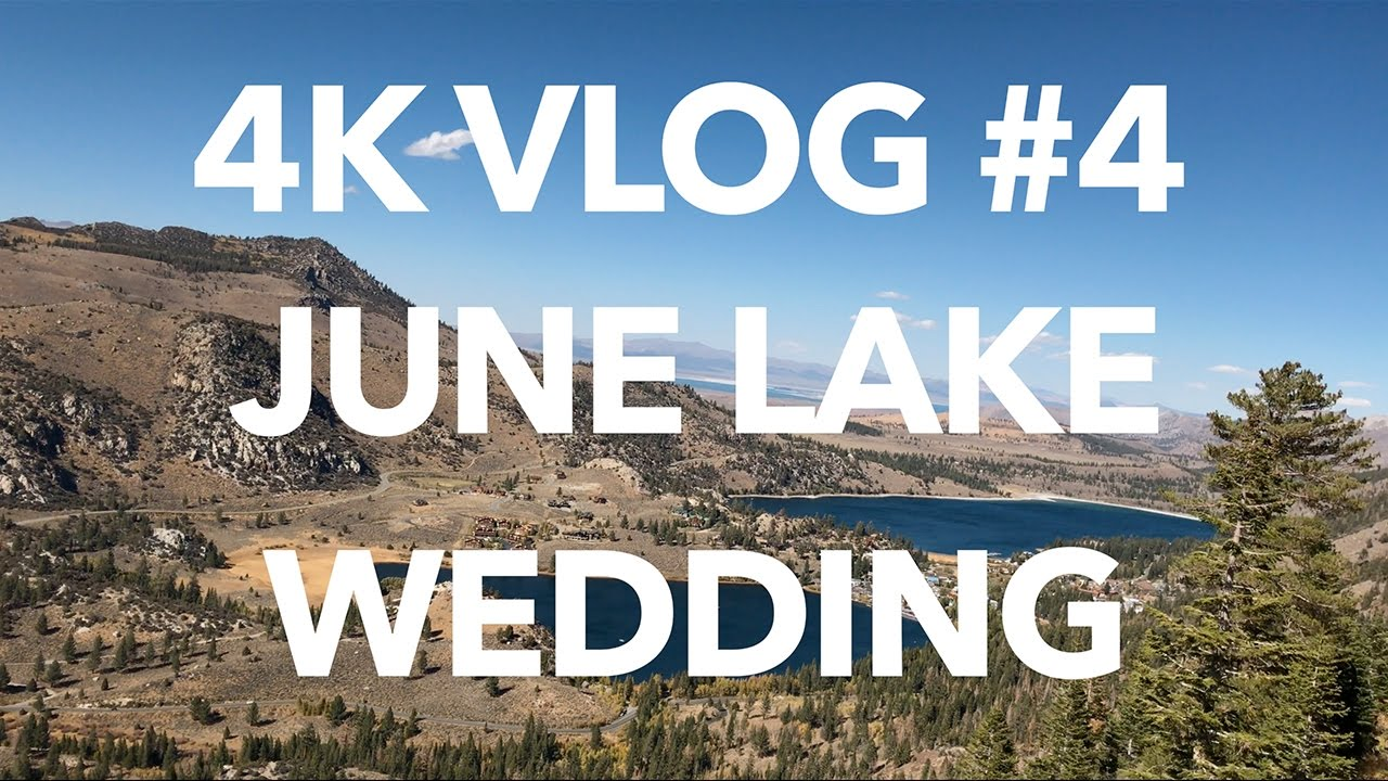 4k Vlog 4 June Mountain Wedding Lake Ca