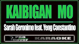 Kaibigan Mo - SARAH GERONIMO feat YeNg Constantino (KARAOKE)