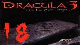 Dracula 3: Il Sentiero del Drago (ITA) - (18/22) - [Il Sentiero del Drago: Giorno 10 - 01/05]