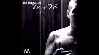 Dj Mendez - Tu y Yo