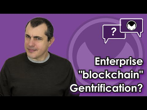 "Bitcoin Q&A: Enterprise ""blockchain"" gentrification?"