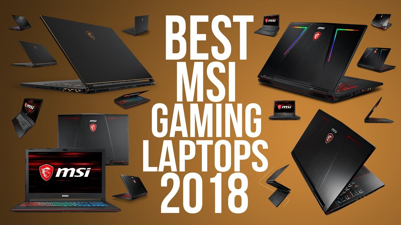 BEST MSI GAMING LAPTOP 2018 | TOP 10 BEST MSI GAMING LAPTOPS of 2018