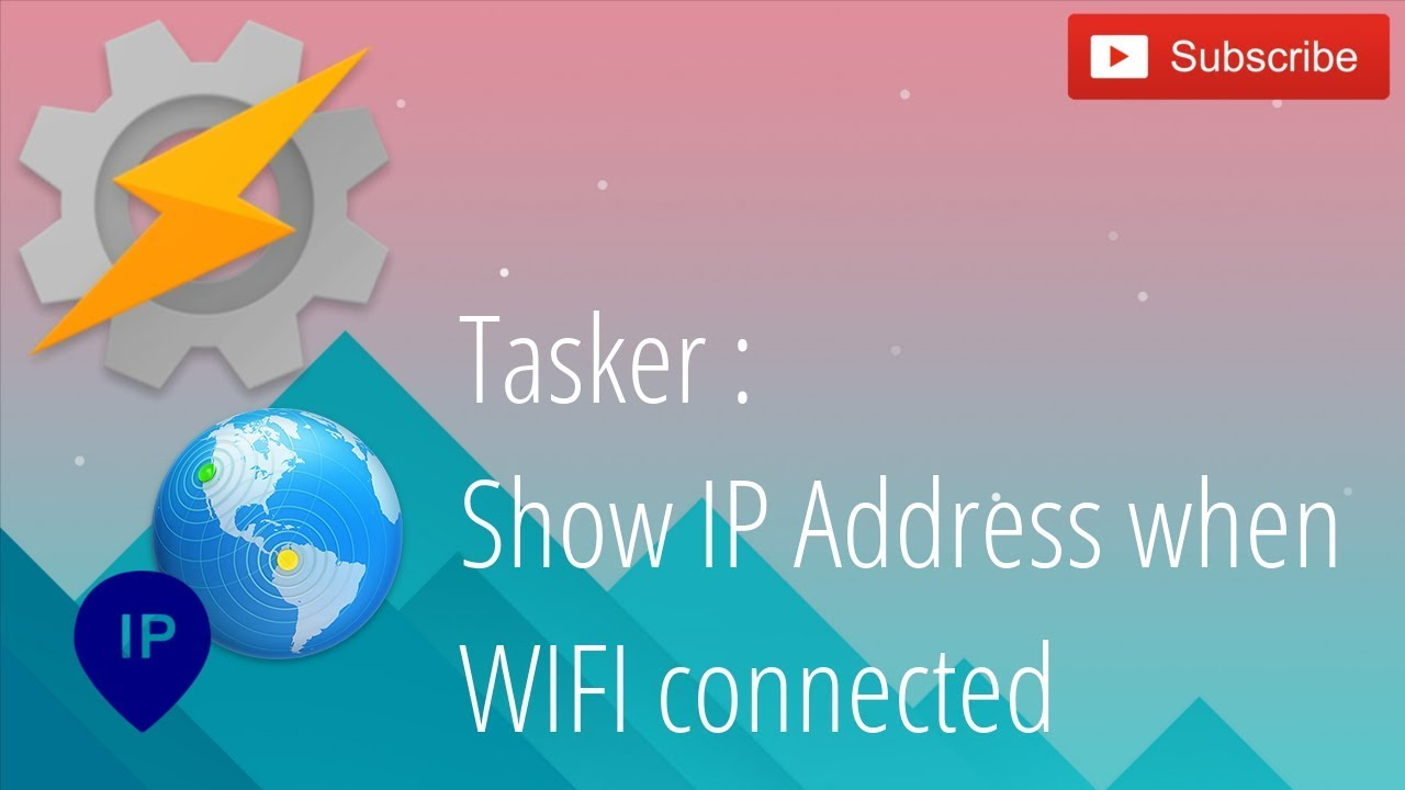 Tasker - Auto Show IP Address when Wifi Connected