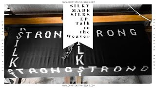 SILKY MADE SILKS EP.Talk to The Weaver คุยกับช่างทอผ้าประจำร้าน