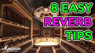 Mixing with Reverb Is Easy-Peasy with These 8 Quick Tips | musicianonamission.com - Mix School #20