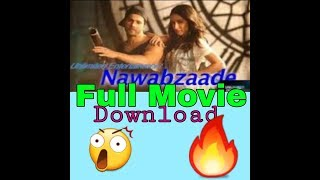 How I Download Nawabzade Full Movie In 10 Seconds  Technical RC 🔥🔥