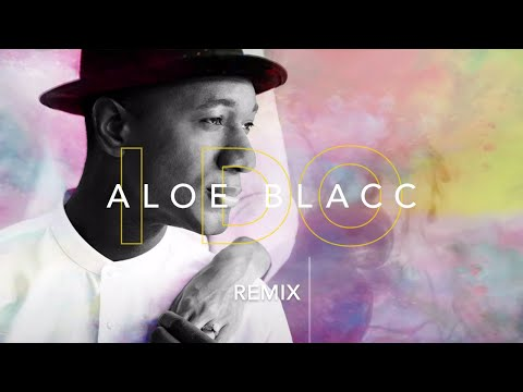 Aloe Blacc - I Do (Remix)