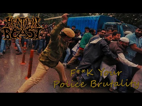 Heathen Beast - F**k Your Police Brutality(Official Lyric Video)
