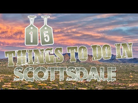 Top 15 Things To Do In Scottsdale, Arizona