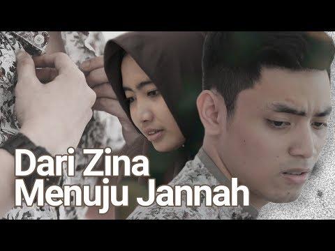 Dari Zina Menuju Jannah - Film Pendek Inspirasi
