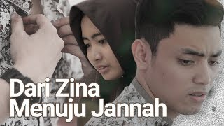 Download Video Dari Zina Menuju Jannah - Film Pendek Inspirasi MP3 3GP MP4