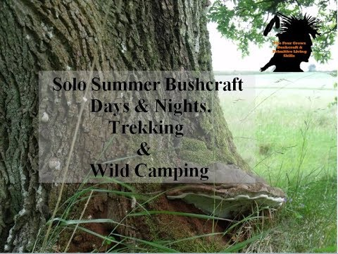 Solo Summer Bushcraft Days & Nights. Trekking & Wild Camping.