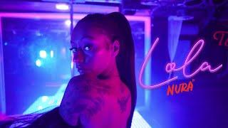 Смотреть клип Nura - Lola