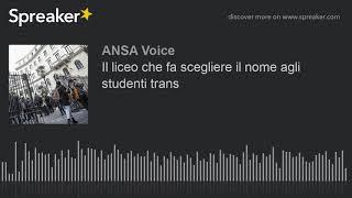 Il liceo che fa scegliere il nome agli studenti trans