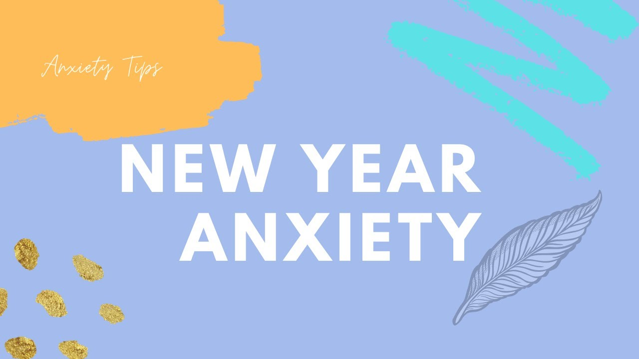 Anxiety Tips | New Year, New Me