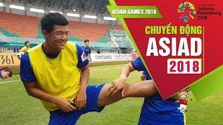 Olympic Việt Nam rất thoải mái và tự tin quyết tâm giành Huy chương đồng Asiad 18   VFF Channel