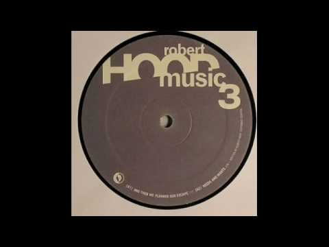 Robert Hood - And Then We Planned Our Escape