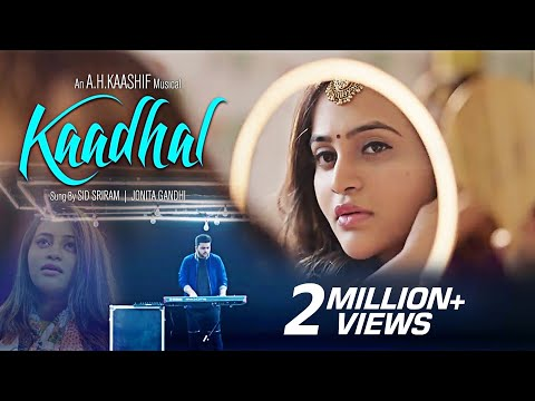 Mix - Kaadhal official Video Song || A.Hf || Sid Sriram || Jonita Gandhi