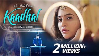 KAADHAL | காதல் || Sid Sriram | Jonita Gandhi  || A.H.Kaashif || official Full Video Song