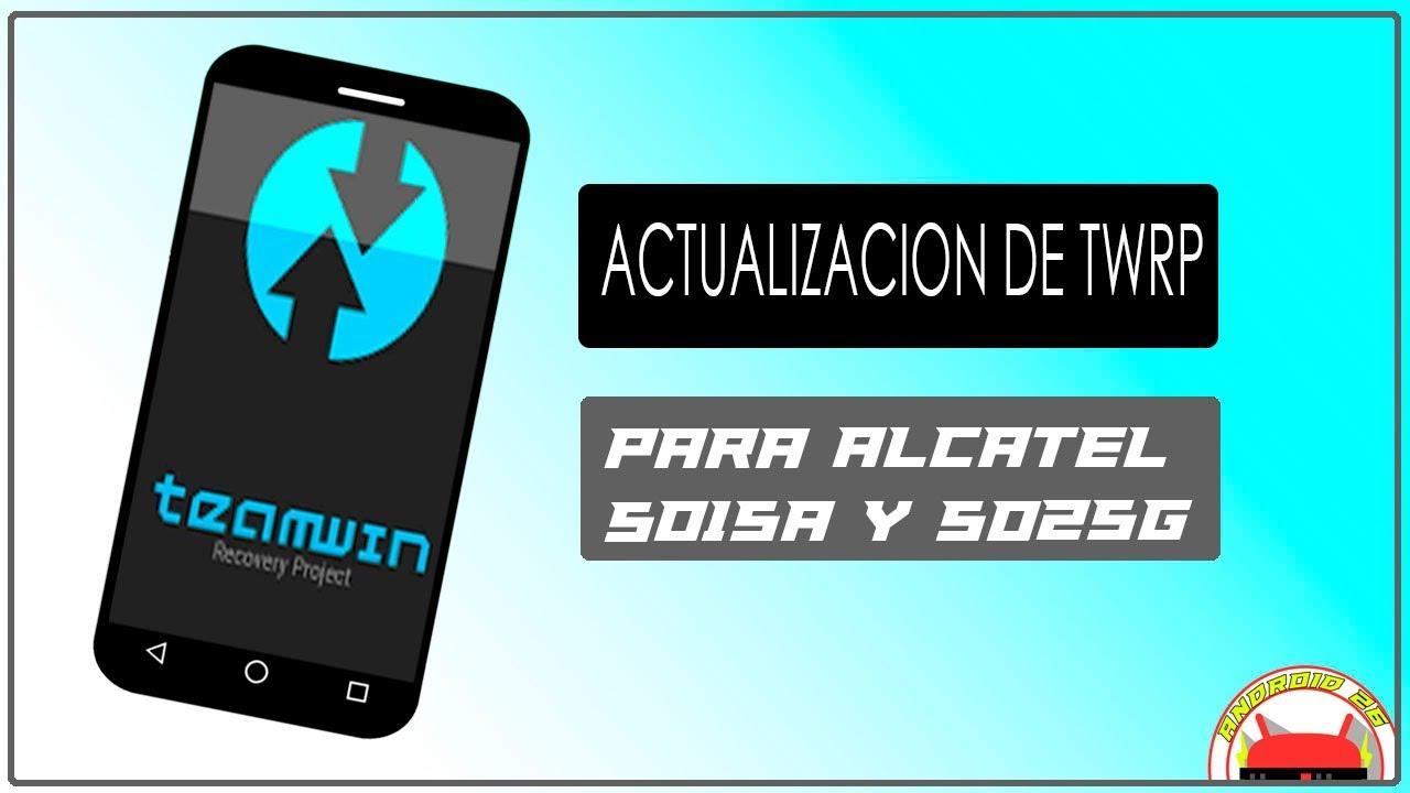 Actualizacion Twrp Para Alcatel 5015a Y 5025g