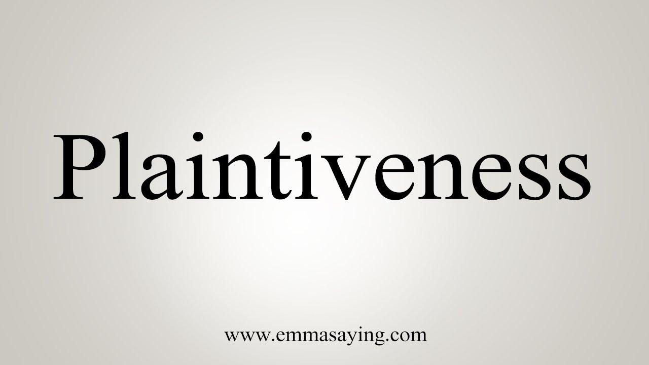Plaintiveness