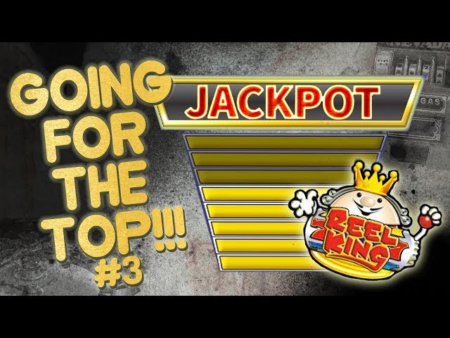 JACKPOT or BUST on Reel King!!!! #3