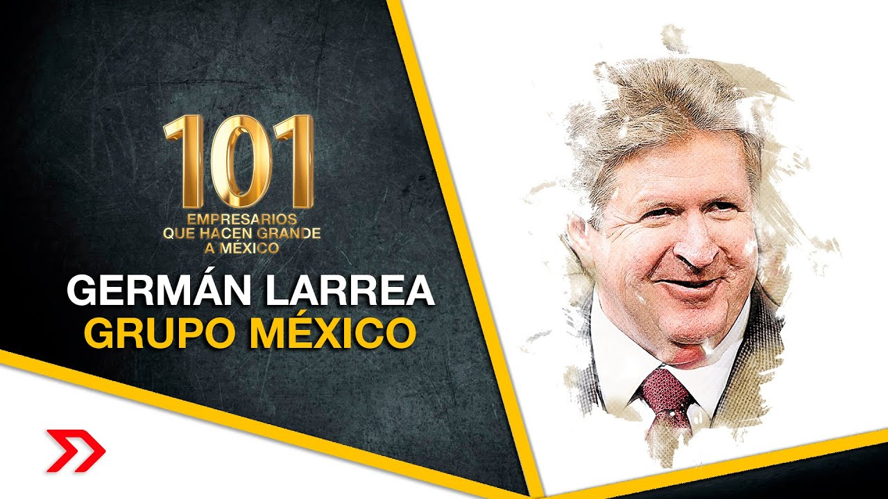 Conoce la historia de Germán Larrea, él segundo hombre más rico de México  ::: Germán Larrea ::: - YouTube