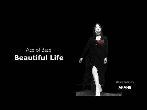 ACE OF BASE - Beautiful Life (Tribute Cover by AKANE)