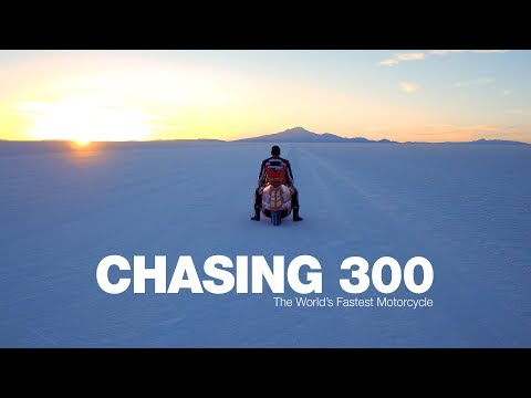 Chasing 300 - The Worlds Fastest Motorcycle