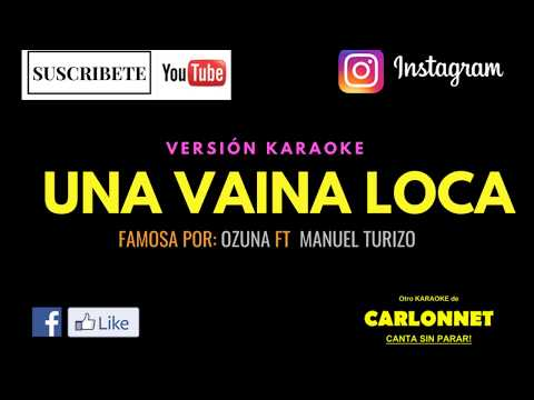 Vaina Loca - Ozuna ft Manuel Turizo (Karaoke)