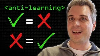 Anti-Learning (So Bad, it