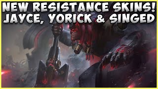 NEW RESISTANCE SKINS JAYCE, YORICK & SINGED LEAGUE OF LEGENDS