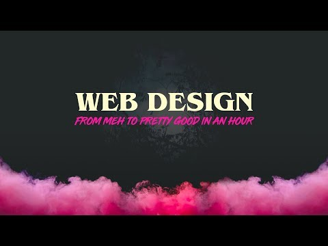 Web Design: From Meh to Pretty Good in an hour