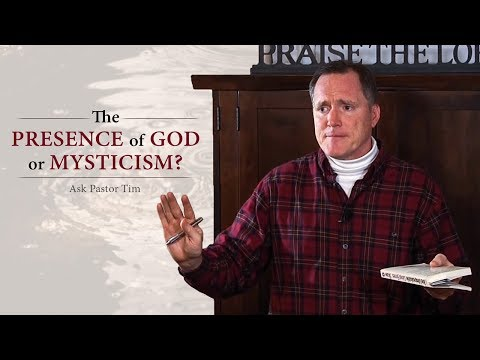 The Presence of God or Mysticism? - Ask Pastor Tim
