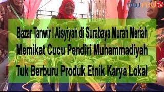 Cucu Pendiri Muhammadiyah Memburu Barang Etnik Bazar Tanwir I Aisyiyah