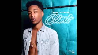 Jacob Latimore - Climb (OFFICIAL SONG) [New 2015]