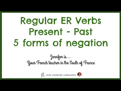 French ER verbs - Present tense and passé composé - 5 types of negation